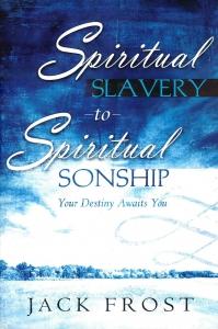 Spiritual Slavery to Spiritual Sonship. Your Destiny Awaits You