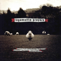 Ragamuffin Prayers