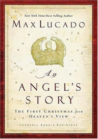 An Angel s Story. The First Christmas from Heaven s View