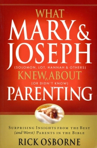 What Mary & Joseph (Solomon, Lot, Hannah & Others) Knew (or did not Know) About Parenting