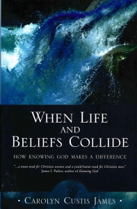 When Life and Beliefs Collide. How Knowing God Makes a Difference