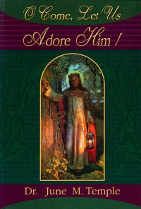 O Come, Let Us Adore Him! Dr. June M. Temple