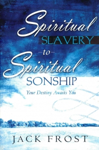 Spiritual Slavery to Spiritual Sonship. Your Destiny Awaits You