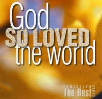 God so loved the world (1996-2000)