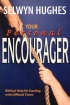 Your Personal Encourager.Biblical Help for Dealing with Difficult Times