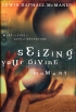 Seizing your Divine moment. Dare to live a life of Adventure
